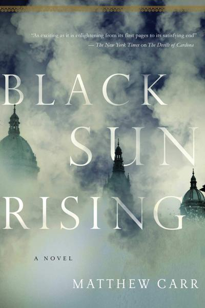 Review: Black Sun Rising by Matthew Carr