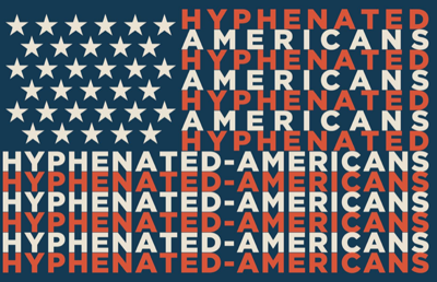 The End of Hyphenated Americans