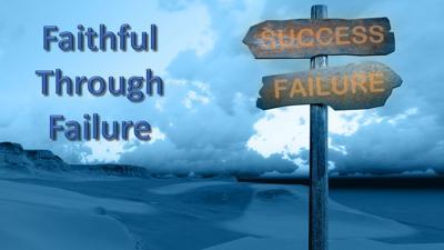 faithful through failure