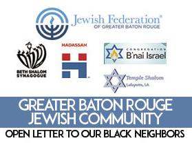 Greater Baton Rouge Jewish Community Open Letter to Our Black Neighbors