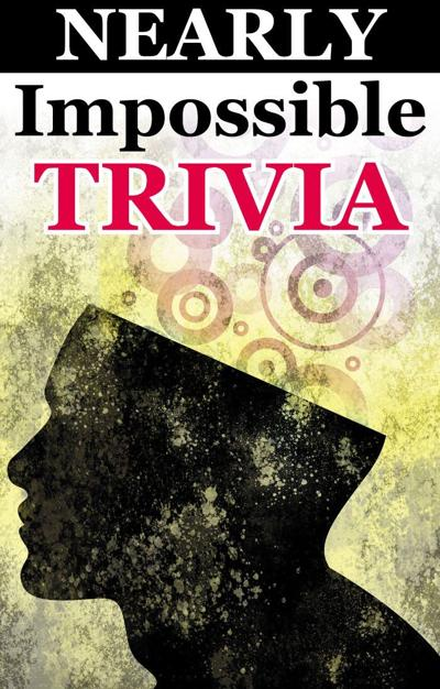 Nearly Impossible Trivia