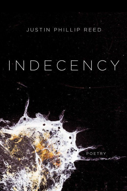 """Indecency"" by Justin Phillip Reed"