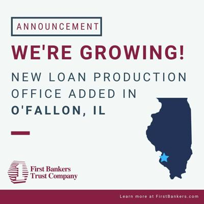First Bankers Trust Company N.A. Adds New Loan Production Office  in O'Fallon, Illinois.