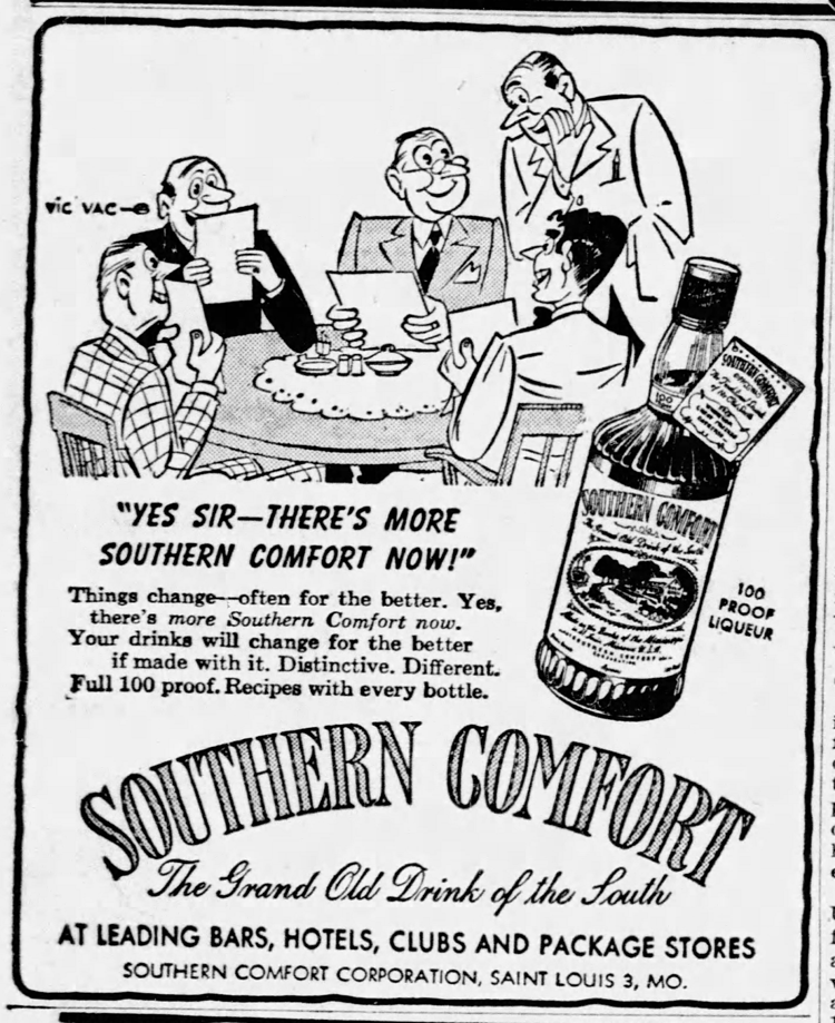 Southern Comfort was invented in St. Louis, and produced here until 1985.