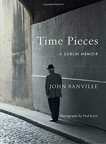 """""""Time Pieces"""" by John Banville"""