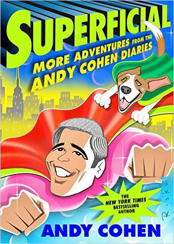 """Superficial: More Adventures from the Andy Cohen Diaries"""