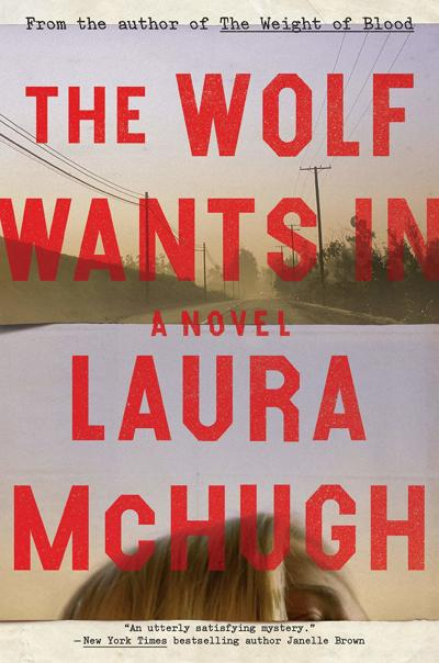 """""""The Wolf Wants In"""" by Laura McHugh"""