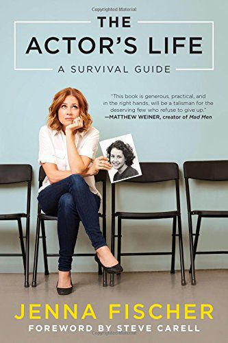 """The Actor's Life"" by Jenna Fischer"