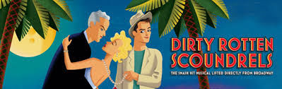 Dirty Rotten Scoundrels the Musical!