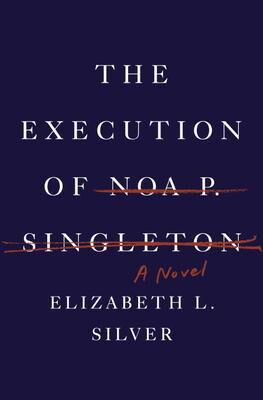 'The Execution of Noa P. Singleton'