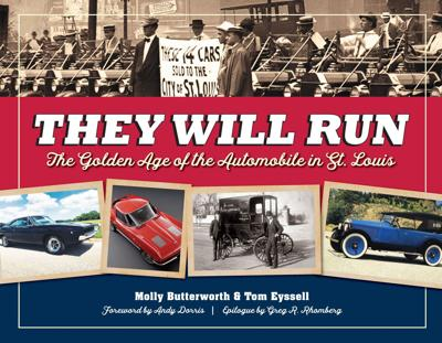 """They Will Run: The Golden Age of the Automobile in St. Louis."""