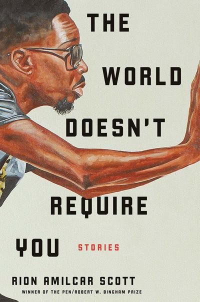 """""""The World Doesn't Require You"""" by Rion Amilcar Scott"""