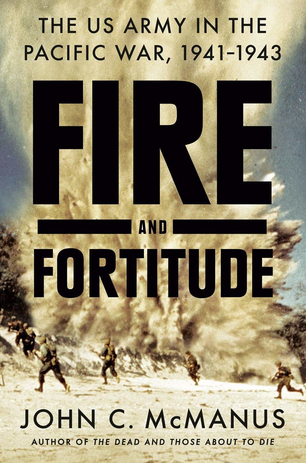 """Fire and Fortitude"" by John C. McManus"