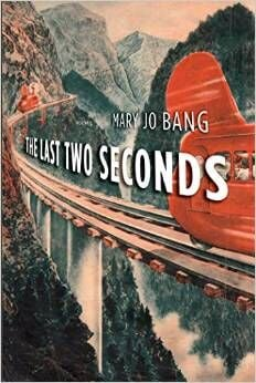 'The Last Two Seconds' by Mary Jo Bang