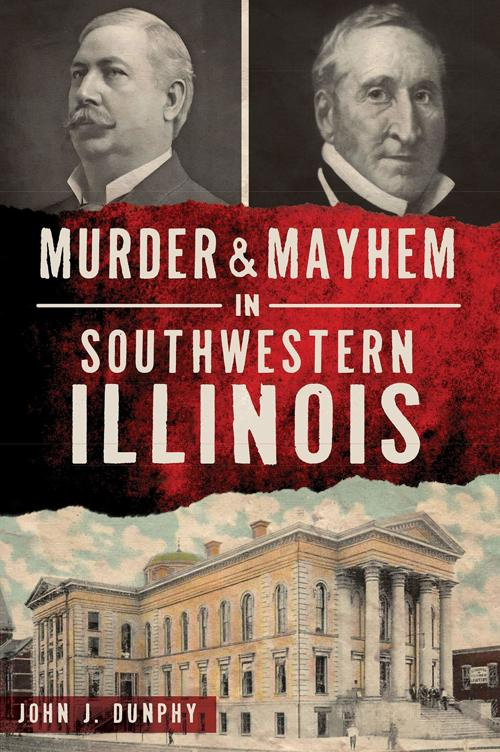 'Murder & Mayhem in Southwestern Illinois'