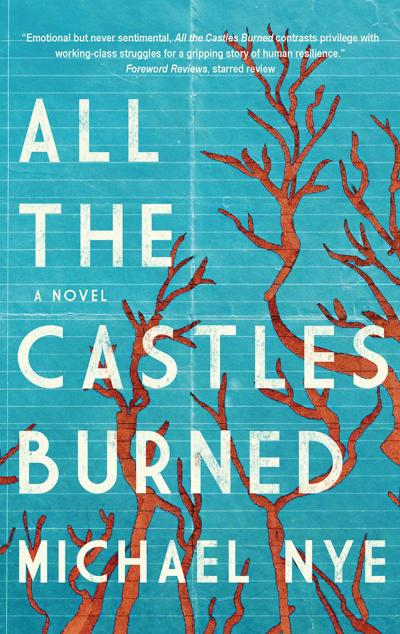 """""""All the Castles Burned"""" by Michael Nye"""