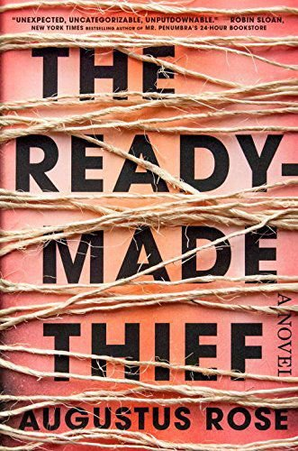 """The Readymade Thief"" by Augustus Rose"