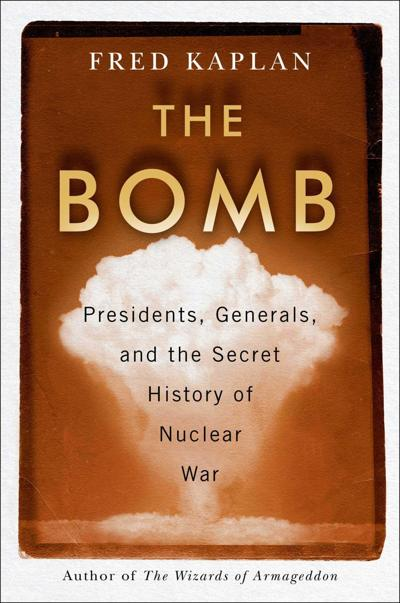 'The Bomb' by Fred Kaplan