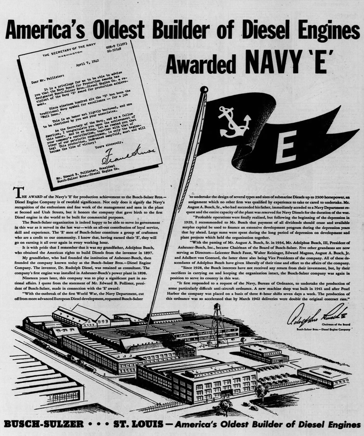 Before the U.S. joined World War I, Busch-Sulzer Bros. built several diesel engines for submarines. The plant produced anti-aircraft ordnance during World War II. (The company was launched by Adolphus Busch, co-founder of the city's biggest brewery.)