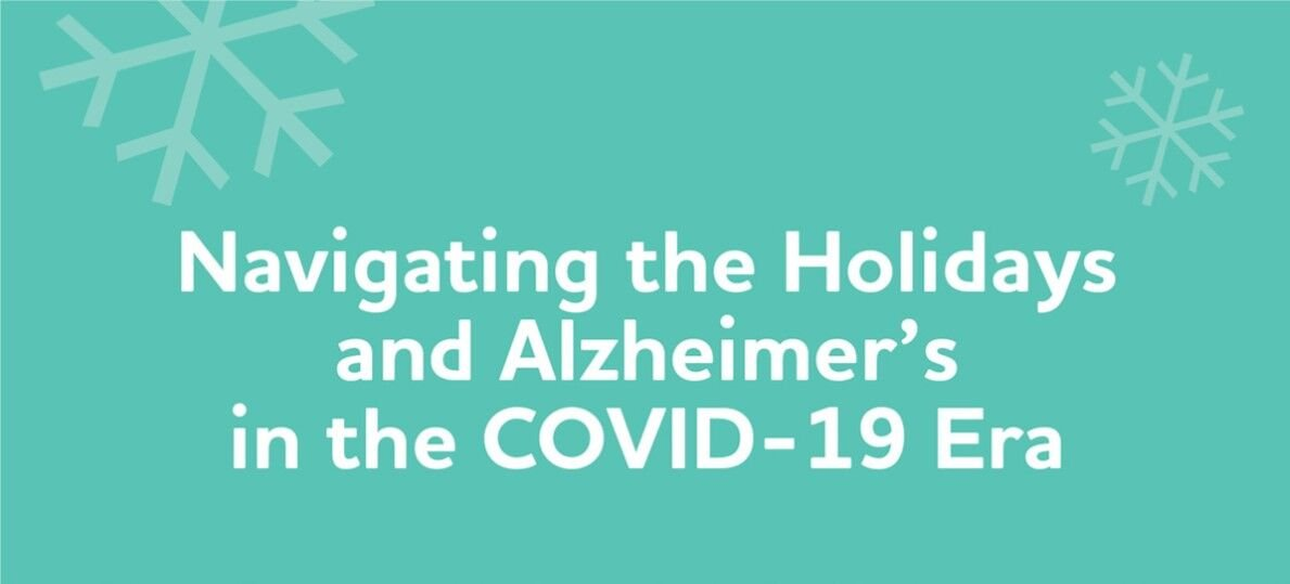 Navigating the Holidays and Alzheimer's in the COVID-19 Era