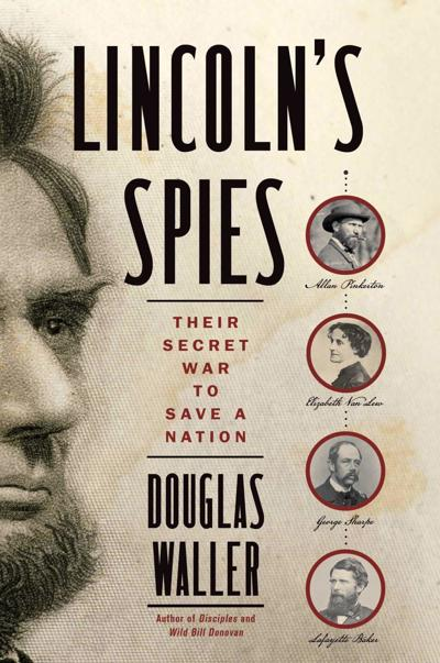 'Lincoln's Spies' by Douglas Waller