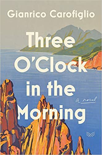 Gianrico Carofiglio: 'Three O'Clock in the Morning'
