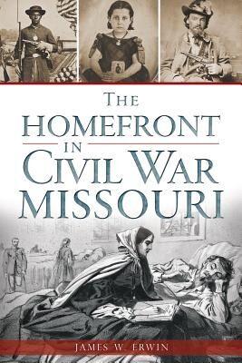 'The Homefront in Civil War Missouri'