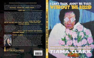 """Tiana Clark's """"I Can't Talk About the Trees Without the Blood"""""""