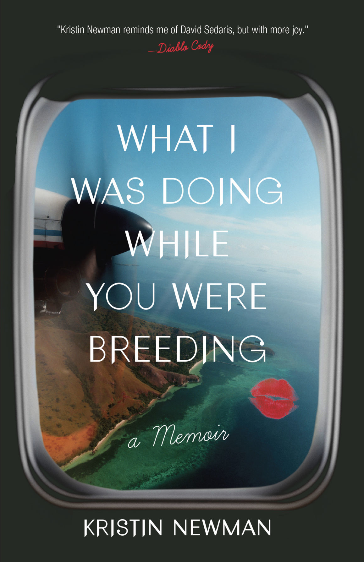"""What I was Doing While You Were Breeding: A Memoir"""