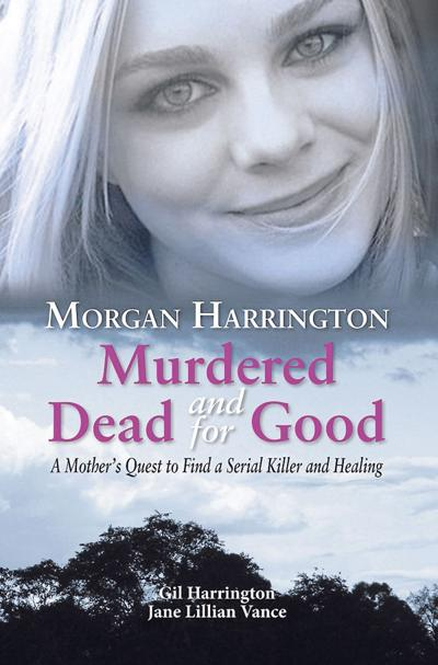 Cover - Morgan Harrington - Murdered and Dead for Good - FINAL.i