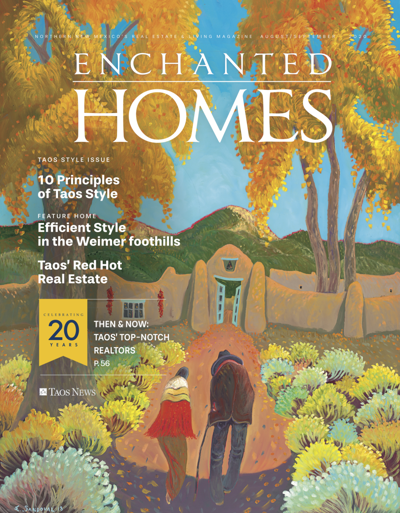 IN THIS WEEK'S PAPER Enchanted Homes Magazine: Taos Style Edition