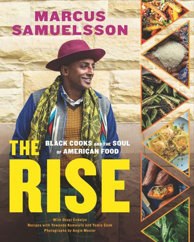 """""""The Rise,"""" by Marcus Samuelsson."""
