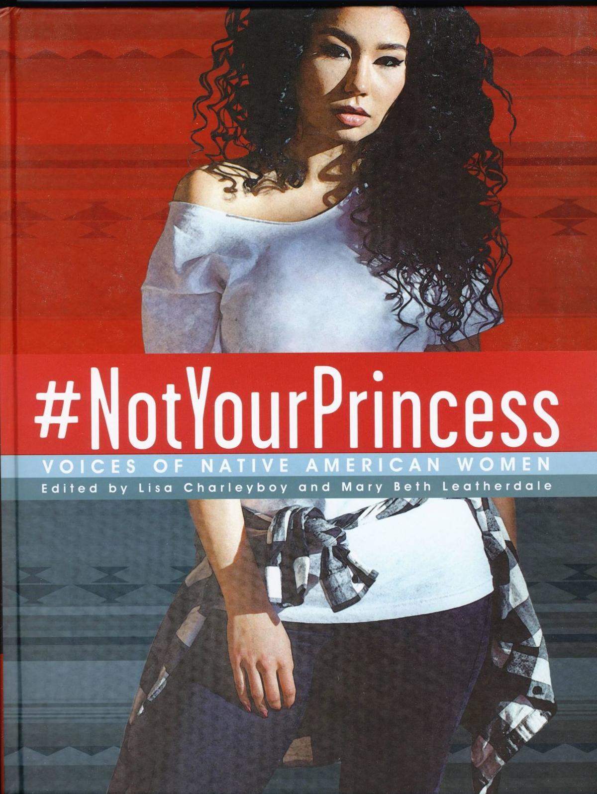 '#NotYourPrincess: Voices of Native American Women'
