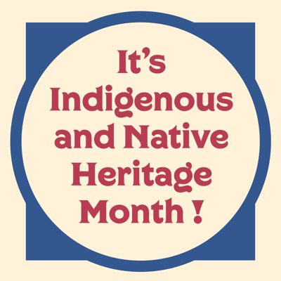 Indigenous and Native Heritage Month