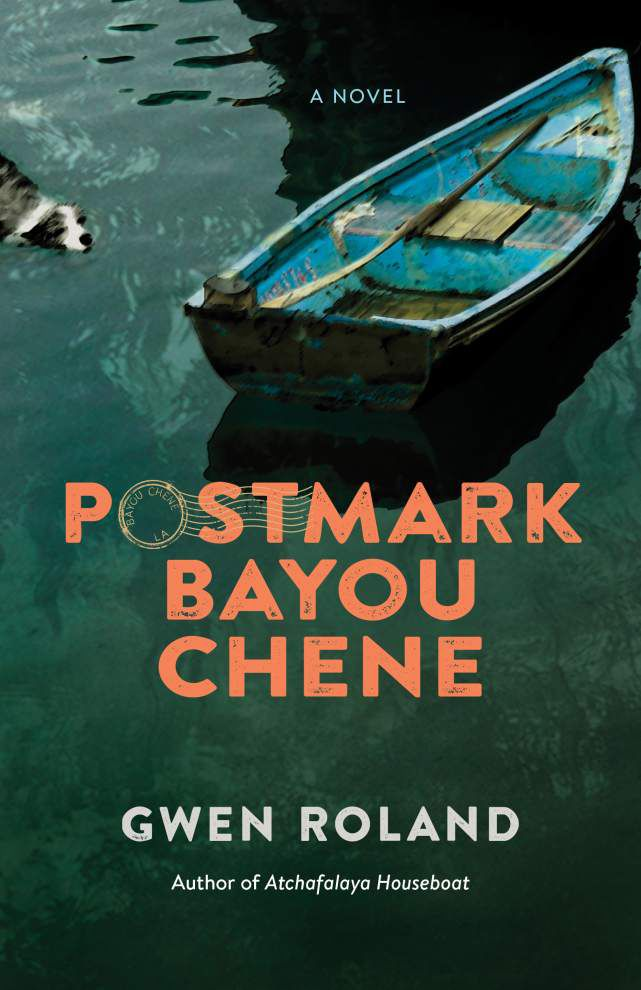 On the bayou   Roland's nove l 'Postmark' offers a look at life in La. _lowres