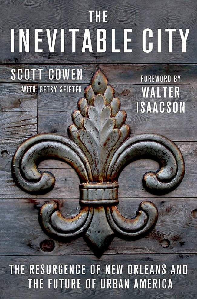 Scott Cowen memoir review: Indispensable man looks back _lowres