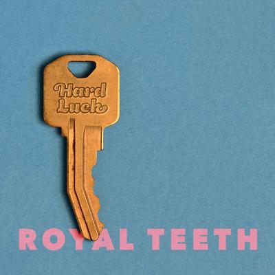 "Royal Teeth ""Hard Luck"" album cover"