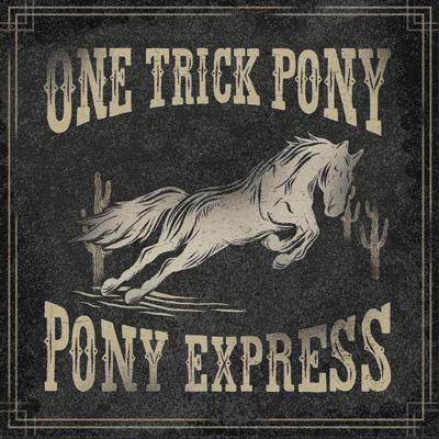 One Trick Pony 'Pony Express'