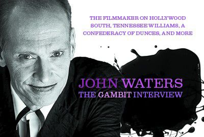 John Waters: The Gambit interview_lowres