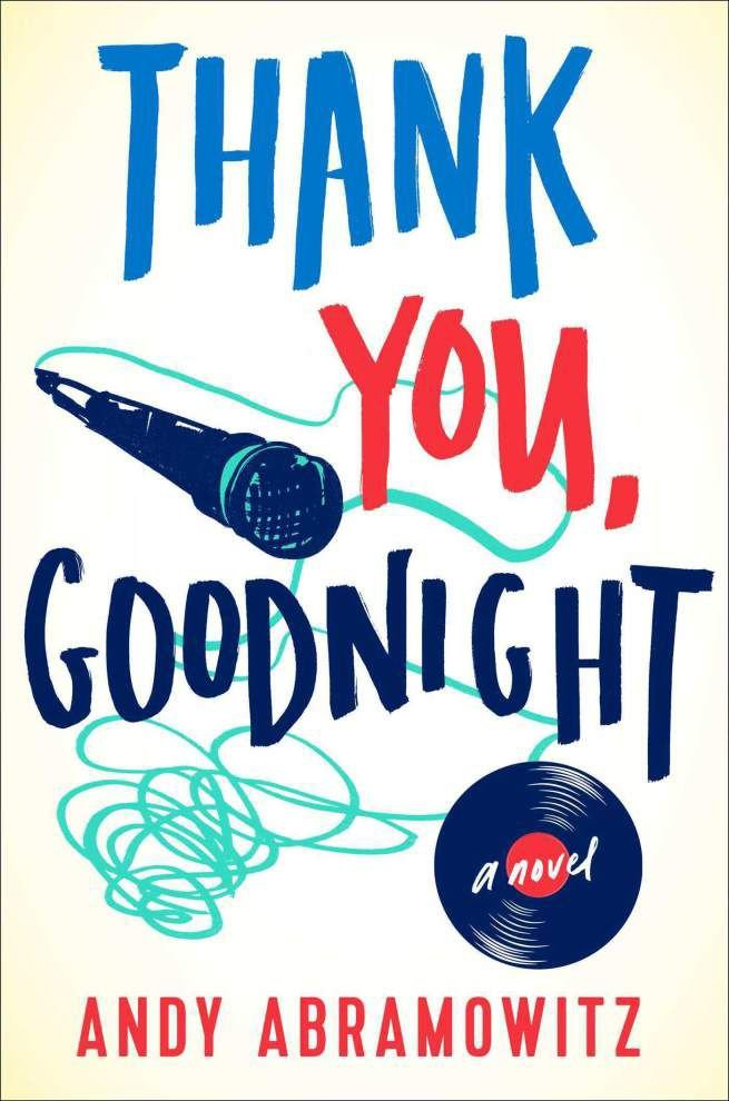 """Review: """"Thank You, Good Night"""" novel explores delayed rock 'n' roll dreams _lowres"""