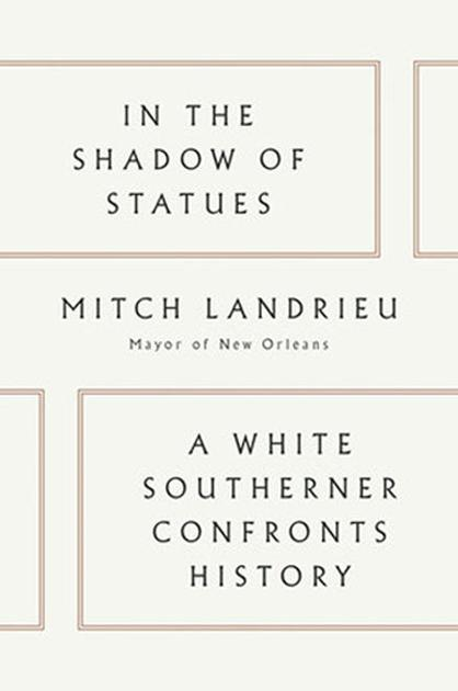 Mitch Landrieu's book takes broad looks at racism and national politics, not just New Orleans' Confederate monuments