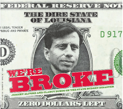 Louisiana's broke. What the legislature intends to do about it_lowres