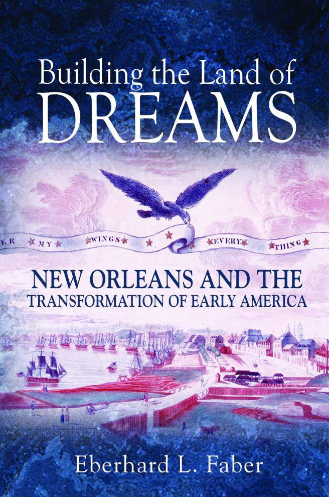 In 'Land of Dreams,' a vivid look at New Orleans' colonial era _lowres