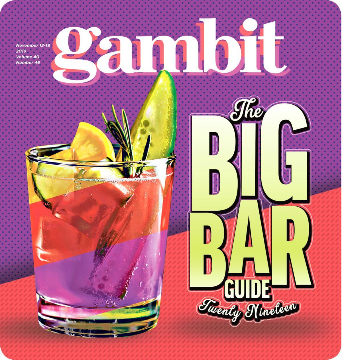 Gambit's Big Bar Guide 2019: Funky spaces, music clubs, gay bars, hotel hotspots, we've got it all