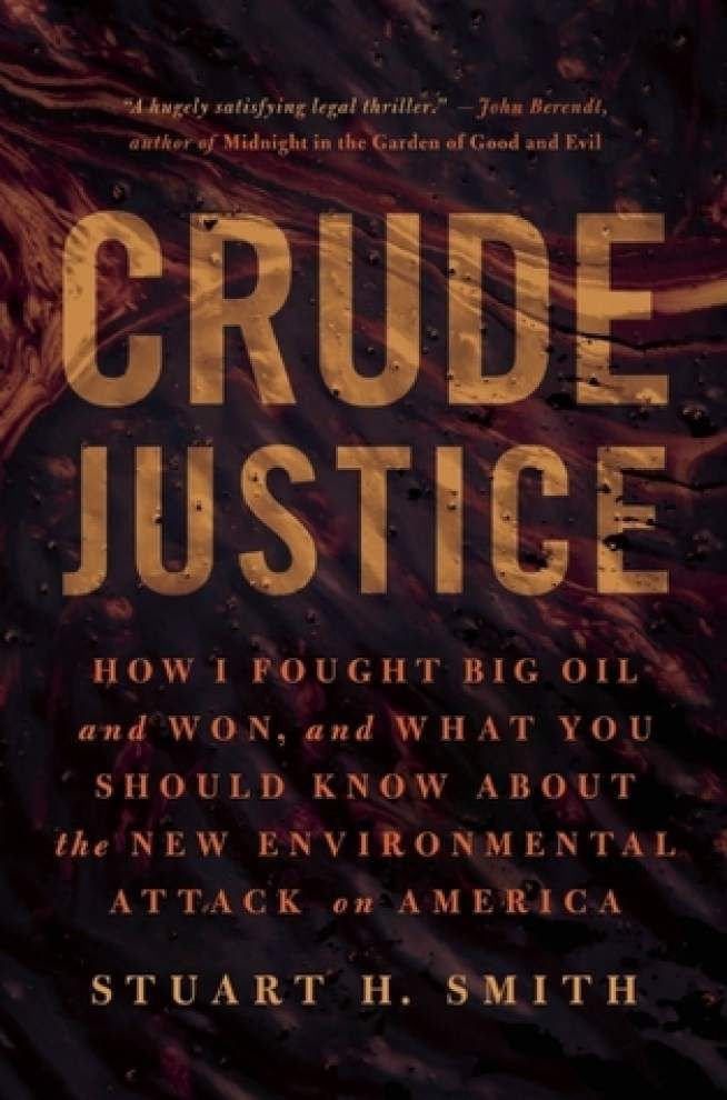 La. attorney makes mark with 'Crude Justice' _lowres
