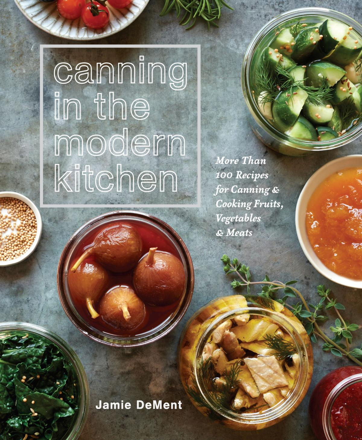 Side Dish: Can-do canning in the modern kitchen   Food/Restaurants ...