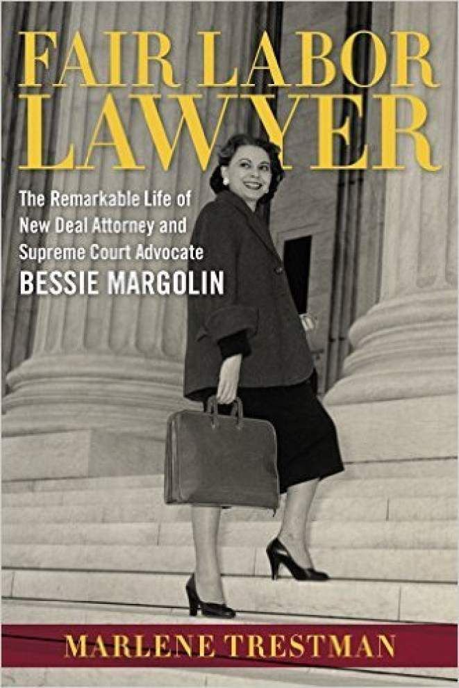 Author chronicles accomplishments of lawyer Bessie Margolin _lowres