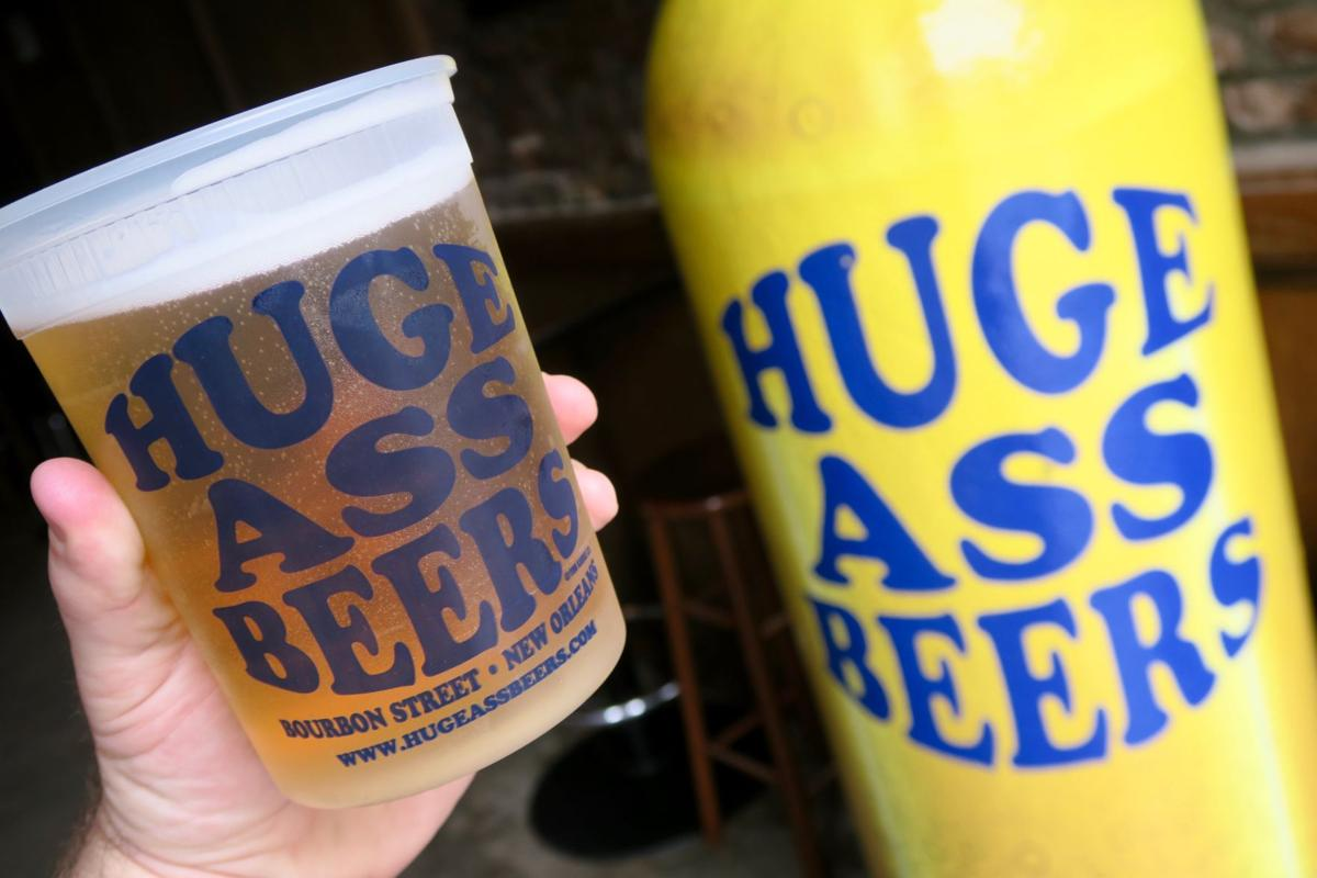 Huge Ass Beers is the marketing term for plus-sized pours of draft beer at  a string of Bourbon Street bars, including Prohibition, Steak Pit and  Cornet.