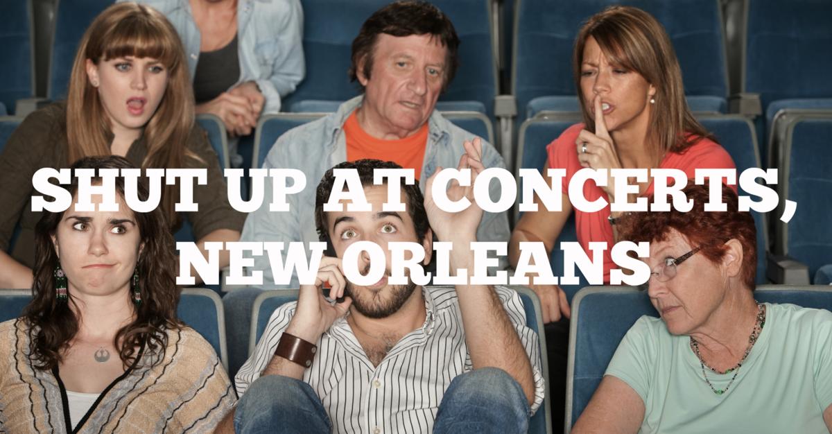 New Orleans: Can we talk about talking at concerts?_lowres