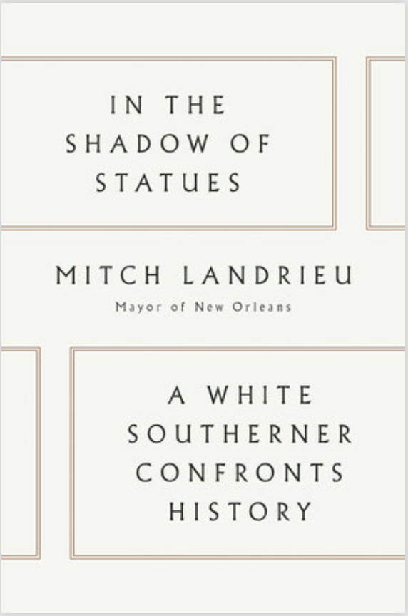 Review: In the Shadow of Statues, by Mitch Landrieu_lowres
